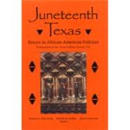 Juneteenth Texas : Essays in African-American Folklore by Abernethy, Francis E., 9781574412833