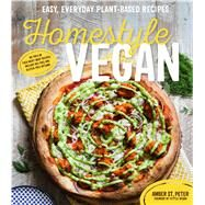 Homestyle Vegan Easy, Everyday Plant-Based Recipes by St. Peter, Amber, 9781624142833