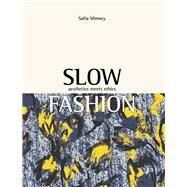 Slow Fashion by Minney, Safia, 9781780262833