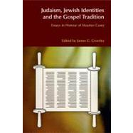 Judaism, Jewish Identities and the Gospel Tradition: Essays in Honour of Maurice Casey by Crossley,James G., 9781845532833