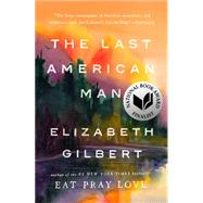 The Last American Man by Gilbert, Elizabeth (Author), 9780142002834