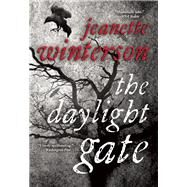 The Daylight Gate by Winterson, Jeanette, 9780802122834