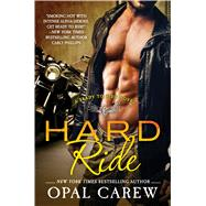 Hard Ride A Ready to Ride Novel by Carew, Opal, 9781250052834