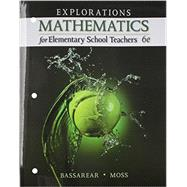Explorations, Mathematics for Elementary School Teachers by Bassarear, Tom, 9781305112834