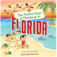 The Twelve Days of Christmas in Florida by Remkiewicz, Frank, 9781454922834