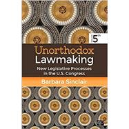 Unorthodox Lawmaking by Sinclair, Barbara, 9781506322834