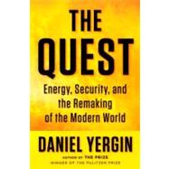 The Quest Energy, Security, and the Remaking of the Modern World by Yergin, Daniel, 9781594202834