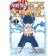 Fairy Tail Ice Trail 1 by MASHIMA, HIROSHIRATO, YUUSUKE, 9781632362834