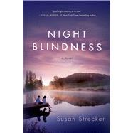 Night Blindness A Novel by Strecker, Susan, 9781250042835