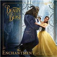 Beauty and the Beast: The Enchantment by Geron, Eric; Disney Book Group, 9781484782835