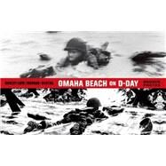 Omaha Beach on D-Day June 6, 1944 with One of the World's Iconic Photographers by Morvan, Jean-David; Tréfouël, Séverine; Bertail, Dominique; Capa, Robert, 9781626722835