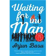 Waiting for the Man by Basu, Arjun, 9781770412835