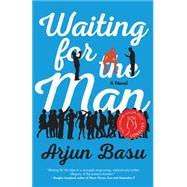 Waiting for the Man by Basu, Arjun, 9781770412835