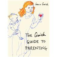 The Quick Guide to Parenting by Quick, Laura, 9781910232835
