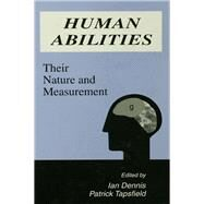 Human Abilities: Their Nature and Measurement by Dennis,Ian;Dennis,Ian, 9781138882836