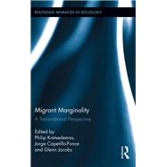 Migrant Marginality: A Transnational Perspective by Kretsedemas; Philip, 9781138952836