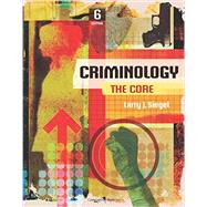 Criminology The Core by Siegel, Larry J., 9781305642836