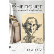 The Exhibitionist by Katz, Karl, 9781468312836