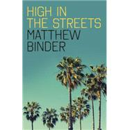 High in the Streets by Binder, Matthew, 9781785352836