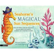 Seahorse's Magical Sun Sequences by Chissick, Michael; Peacock, Sarah, 9781848192836