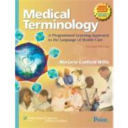 Medical Terminology; A Programmed Learning Approach to the Language of Health Care by Willis, Marjorie Canfield, 9780781792837