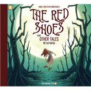 The Red Shoes and Other Tales by Metaphrog, 9781629912837