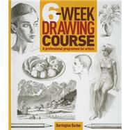 6-week Drawing Course by Barber, Barrington, 9781784042837