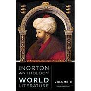 The Norton Anthology of World Literature (Fourth Edition) (Vol. C) by Puchner, Martin; Akbari, Suzanne Conklin; Denecke, Wiebke; Dharwadker, Vinay; Fuchs, Barbara, 9780393602838