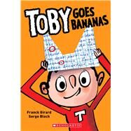Toby Goes to School by Girard, Franck; Bloch, Serge, 9780545852838