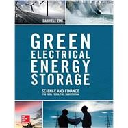Green Electrical Energy Storage: Science and Finance for Total Fossil Fuel Substitution by Zini, Gabriele, 9781259642838