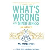 What's Wrong With Mindfulness and What Isn't by Rosenbaum, Robert; Magid, Barry, 9781614292838