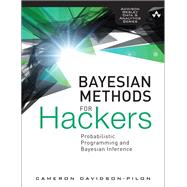 Bayesian Methods for Hackers Probabilistic Programming and Bayesian Inference by Davidson-Pilon, Cameron, 9780133902839