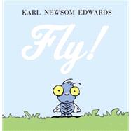 Fly! by Edwards, Karl Newsom, 9780385392839