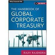 The Handbook of Global Corporate Treasury by Rajendra, Rajiv, 9781118122839