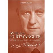 Wilhelm Furtwangler by Allen, Roger, 9781783272839