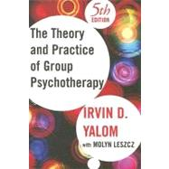 The Theory and Practice Of Group Psychotherapy by Yalom, Irvin D., 9780465092840