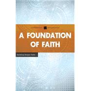 A Foundation of Faith by Wesleyan Publishing House, 9780898272840