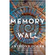 Memory Wall Stories by Doerr, Anthony, 9781439182840