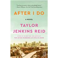 After I Do A Novel by Reid, Taylor Jenkins, 9781476712840