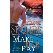Make Her Pay by St. Claire, Roxanne, 9781501142840