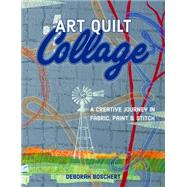 Art Quilt Collage by Boschert, Deborah, 9781617452840