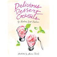 Delicious Dessert Cocktails by Scott-Goodman, Barbara; Tamaki, Lauren, 9781681882840