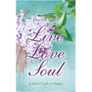 Live Love Soul by Shull, Machel, 9781782792840