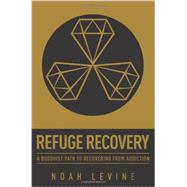 Refuge Recovery by Levine, Noah, 9780062122841