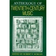 Anthology of Twentieth-Century Music (The Norton Introduction