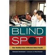 Blind Spot by Keshavjee, Salmaan; Farmer, Paul, 9780520282841