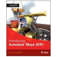 Introducing Autodesk Maya 2015 by Derakhshani, Dariush, 9781118862841