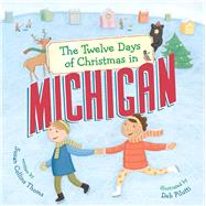 The Twelve Days of Christmas in Michigan by Thoms, Susan Collins; Pilutti, Deb, 9781454922841