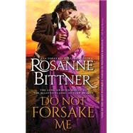 Do Not Forsake Me by Bittner, Rosanne, 9781492612841