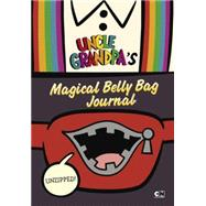 Unzipped: Uncle Grandpa's Magical Belly Bag Journal by Brallier, Max, 9780843182842